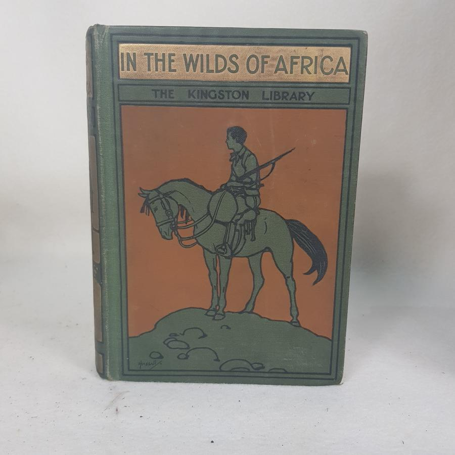 In The Wilds of Africa (Green spine) by W H G Kingston c 1907